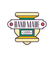 handmade logo template since 1935 retro vector image
