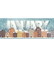 January monthwinter cityscapeCity silhouettes vector image