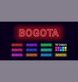 neon name of bogota city vector image vector image