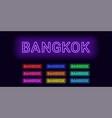 neon name of bangkok city vector image