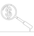 continuous one line magnifier and dollar concept vector image vector image