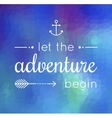 let the adventure begin quote vector image