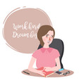 work hard dream big woman working in office vector image vector image
