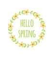 hello spring flowers wreath cute hand drawn green vector image