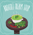 broccoli cream soup with fresh vegetables vector image