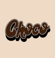 choco handwritten letering isolated template vector image