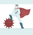 doctor triumphs over coronavirus pandemic vector image vector image