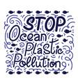 stop ocean plastic pollution vector image
