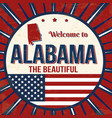 welcome to alabama vintage grunge poster vector image