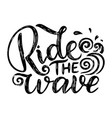 surf lettering quote for posters prints cards vector image vector image