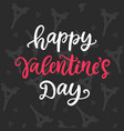 happy valentines day hand drawn brush lettering vector image vector image