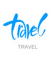 travel lettering template vector image vector image