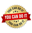 you can do it 3d gold badge with red ribbon vector image vector image