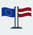 flag of latvia and european unionflag stand vector image vector image