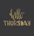 hello thursday quote vector image vector image