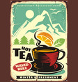 hot tea served here artistic sign board vector image vector image