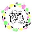 Inscription spring is coming vector image