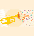 jazz day card of trumpet music instrument vector image vector image