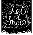Let it snow calligraphic Christmas card vector image