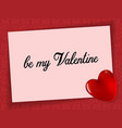 note on a red background be my valentine vector image vector image