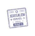 arrival to jerusalem isolated visa stamp template vector image vector image