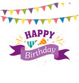 happy birthday ribbon flag party hat background ve vector image