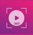 360 degrees video play icon vector image vector image