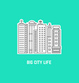 big city life with outline skyscrapers vector image vector image