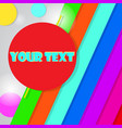 colorful background with place for your text vector image vector image
