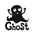 ghost halloween theme handdrawn lettering phrase vector image vector image