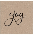 Hand lettered word Joy on a beige salt and vector image