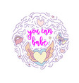 doodle motivation text - you can babe in round vector image