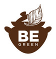 be green cafe with natural food and drinks icon vector image vector image