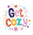Get cozy vector image vector image