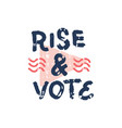rise up and vote 2020 president election text vector image vector image