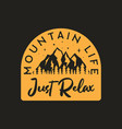 vintage camp badge mountain life just relax text vector image vector image