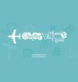plane and traveling around world typographic vector image