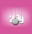 2019 new year and golf ball hanging on strings vector image vector image