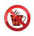 drinks are not allowed no coffee cup icon red vector image vector image