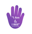 i am and will- world cancer day february 4th vector image vector image