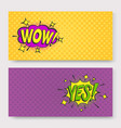 wow and yes pop art cartoon vector image