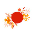 orange autumn leaves bouquets with round red place vector image vector image