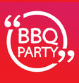 bbq party lettering design vector image vector image