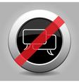 black metallic ban button - white speech bubbles vector image vector image