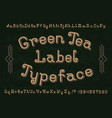 green tea label typeface font isolated alphabet vector image