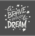 Be brave lettering 02