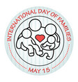 international day of families may 15 family icon vector image vector image