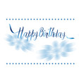 postcard with a birthday sign and flowers in vector image vector image