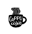 coffee cappuccino shirt quote lettering vector image