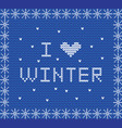 i love winter white knit lettering on blue vector image